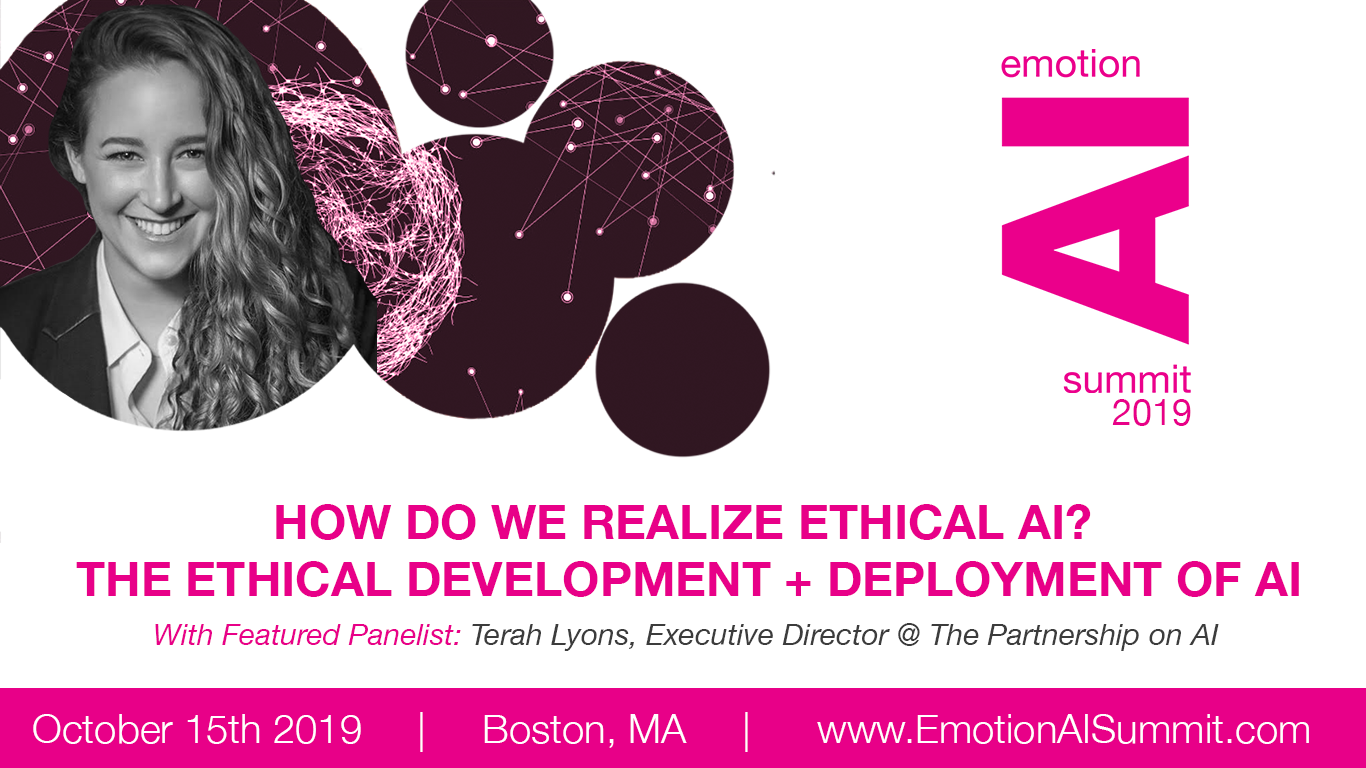 Emotion AI Summit 2019 Spotlight: The Partnership on AI's Terah Lyons on Ethical Considerations for Human-Centric AI